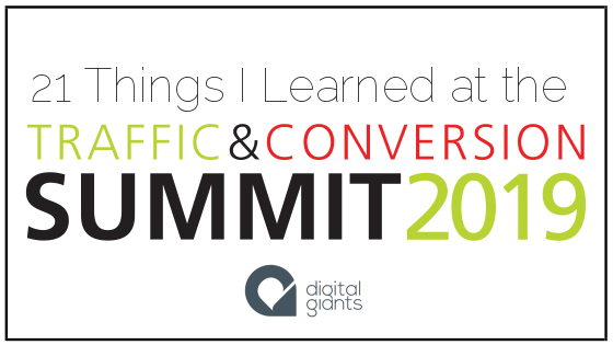 21 Things I Learned from the 2019 Traffic & Conversions Summit – Part 2