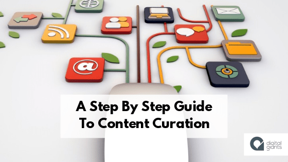A Step By Step Guide to Content Curation