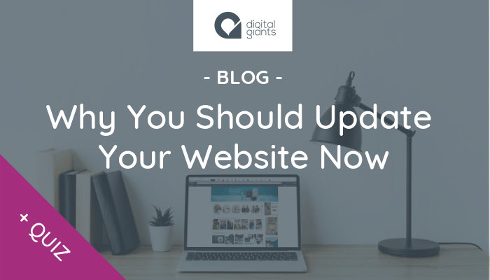 Why You Should Update Your Website Now [+ Quiz: Does My Website Suck?]